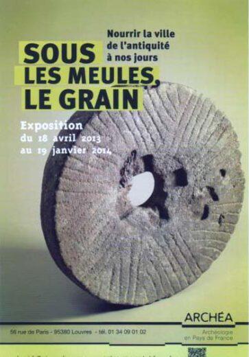 Affiche les meules, le grain Archéa