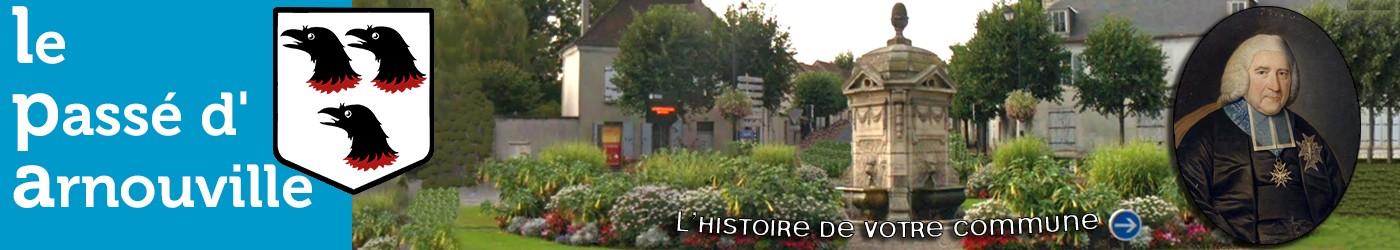 Le Passé d'Arnouville, le site d'histoire