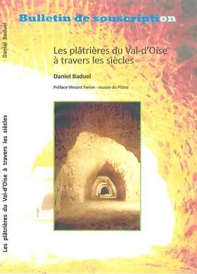 Daniel Baduel - Les Plâtrières du Val d'Oise à travers les siècles