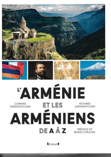L'Arménie et les Arméniens de A à Z.